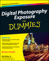 Digital Photography Exposure For Dummies (0470647620) cover image