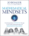 Mathematical Mindsets: Unleashing Students' Potential through Creative Math, Inspiring Messages and Innovative Teaching (0470894520) cover image