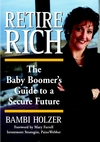 Retire Rich: The Baby Boomer's Guide to a Secure Future (0471247820) cover image