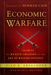 Economic Warfare: Secrets of Wealth Creation in the Age of Welfare Politics (1118150120) cover image