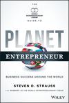 Planet Entrepreneur: The World Entrepreneurship Forum's Guide to Business Success Around the World (1118789520) cover image