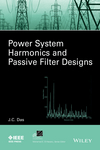 Power System Harmonics and Passive Filter Designs (1118861620) cover image