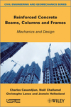 Reinforced Concrete Beams, Columns and Frames: Mechanics and Design (1848214820) cover image
