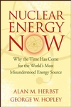 Nuclear Energy Now: Why the Time Has Come for the World's Most Misunderstood Energy Source (0470129921) cover image