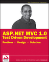 ASP.NET MVC 1.0 Test Driven Development: Problem - Design - Solution (0470447621) cover image