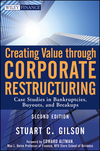 Creating Value Through Corporate Restructuring: Case Studies in Bankruptcies, Buyouts, and Breakups, 2nd Edition (0470503521) cover image