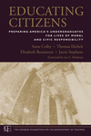 Educating Citizens: Preparing America's Undergraduates for Lives of Moral and Civic Responsibility (0470573821) cover image