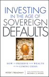 Investing in the Age of Sovereign Defaults: How to Preserve your Wealth in the Coming Crisis (1118247221) cover image