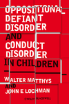Oppositional Defiant Disorder and Conduct Disorder in Children (1119965721) cover image