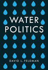 Water Politics: Governing Our Most Precious Resource (1509504621) cover image
