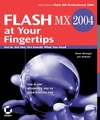 Flash MX 2004 at Your Fingertips: Get In, Get Out, Get Exactly What You Need (0470113022) cover image