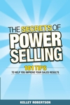 The Secrets of Power Selling: 101 Tips to Help You Improve Your Sales Results (0470839422) cover image