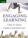 Engaging Learning: Designing e-Learning Simulation Games (0787975222) cover image