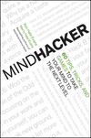 Mindhacker: 60 Tips, Tricks, and Games to Take Your Mind to the Next Level (1118007522) cover image