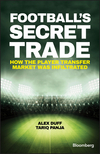 Football's Secret Trade: How the Player Transfer Market was Hijacked (1119145422) cover image