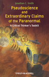 Pseudoscience and Extraordinary Claims of the Paranormal: A Critical Thinker's Toolkit (1405181222) cover image
