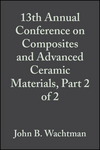 13th Annual Conference on Composites and Advanced Ceramic Materials, Part 2 of 2, Volume 10, Issue 9/10 (0470315423) cover image