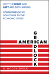 American Gridlock: Why the Right and Left Are Both Wrong - Commonsense 101 Solutions to the Economic Crises (0470638923) cover image