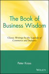 The Book of Business Wisdom: Classic Writings by the Legends of Commerce and Industry (0471165123) cover image