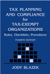 Tax Planning and Compliance for Tax-Exempt Organizations: Rules, Checklists, Procedures, 4th Edition (0471677523) cover image