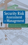 Security Risk Assessment and Management: A Professional Practice Guide for Protecting Buildings and Infrastructures (0471793523) cover image