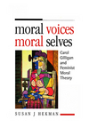 Moral Voices, Moral Selves: Carol Gilligan and Feminist Moral Theory (0745615023) cover image