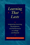 Learning That Lasts: Integrating Learning, Development, and Performance in College and Beyond (0787944823) cover image