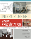 Interior Design Visual Presentation: A Guide to Graphics, Models and Presentation Methods, 5th Edition (1119312523) cover image