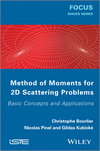 Method of Moments for 2D Scattering Problems: Basic Concepts and Applications (1848214723) cover image