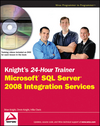 Knight's 24-Hour Trainer: Microsoft SQL Server 2008 Integration Services (0470496924) cover image