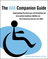 The ADA Companion Guide: Understanding the Americans with Disabilities Act Accessibility Guidelines (ADAAG) and the Architectural Barriers Act (ABA) (0470583924) cover image