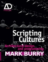 Scripting Cultures: Architectural Design and Programming (0470746424) cover image