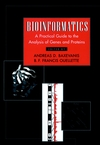 Bioinformatics: A Practical Guide to the Analysis of Genes and Proteins (0471672424) cover image