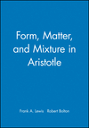 Form, Matter, and Mixture in Aristotle (0631200924) cover image