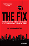 The Fix: How Bankers Lied, Cheated and Colluded to Rig the World's Most Important Number (1118995724) cover image