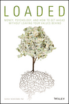 Loaded: Money, Psychology, and How to Get Ahead without Leaving Your Values Behind (1119258324) cover image