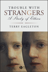 Trouble with Strangers: A Study of Ethics (1405185724) cover image