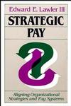 Strategic Pay: Aligning Organizational Strategies and Pay Systems (1555422624) cover image