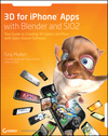 3D for iPhone Apps with Blender and SIO2: Your Guide to Creating 3D Games and More with Open-Source Software (0470574925) cover image