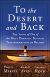 To the Desert and Back: The Story of One of the Most Dramatic Business Transformations on Record (0470626925) cover image