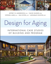 Design for Aging: International Case Studies of Building and Program (0470946725) cover image