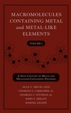 Macromolecules Containing Metal and Metal-Like Elements, Volume 1, A Half-Century of Metal- and Metalloid-Containing Polymers (0471458325) cover image