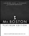 Mr. Boston: 1,500 Recipes, Tools, and Techniques for the Master Mixologist, Platinum Edition (0471973025) cover image