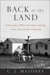 Back to the Land: Arthurdale, FDR's New Deal, and the Costs of Economic Planning (1118886925) cover image
