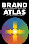Brand Atlas: Branding Intelligence Made Visible (0470433426) cover image
