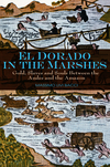 El Dorado in the Marshes: Gold, Slaves and Souls between the Andes and the Amazon (0745645526) cover image