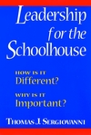 Leadership for the Schoolhouse: How Is It Different? Why Is It Important? (0787955426) cover image