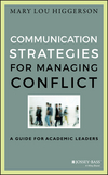 Communication Strategies for Managing Conflict: A Guide for Academic Leaders (1118761626) cover image