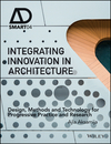 Integrating Innovation in Architecture: Design, Methods and Technology for Progressive Practice and Research (1119164826) cover image