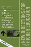 College Completion for Latino/a Students: Institutional and System Approaches: New Directions for Higher Education, Number 172 (1119193826) cover image
